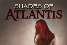 Shades Series / Quotes and Images for the Book, Shades of Atlantis and Shades of Avalon