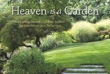 Heaven is a Garden / 'Heaven is a Garden - Designing Serene Outdoor Spaces for Inspiration and Reflection' by Jan Johnsen shows how you can create a place of quiet beauty in your backyard. Published by St. Lynn's Press.  http://www.amazon.com/Heaven-Garden-Designing-Inspiration-Reflection/dp/0985562293
