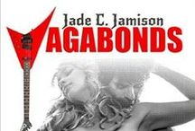 Vagabonds / Inspiration and connection with my new gritty rock star trilogy, VAGABONDS.