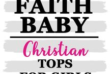 CHRISTIAN GIRL T-SHIRTS #FaithBaby / The CUTEST infant and toddler Christian graphic tees and tops for girls