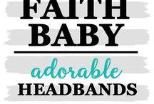 GIRL HEADBANDS  #FaithBaby / Super sweet handmade headbands for infants and toddlers