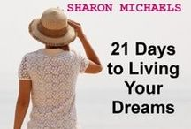 Achieving Your Goals / A blog dedicated to helping you set and achieve your goals. Based on Sharon Michaels' paperback and Kindle - 21 Days to Living Your Dreams  http://21daystolivingyourdreams.com/book / by Sharon Michaels