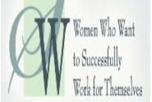 Women Who Want To Successfully Work For Themselves / Dedicated to supporting and empowering women entrpreneurs who have chosen to succeed personally and professionally. / by Sharon Michaels