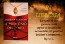 Il profumo dell'oro di Lorena Bianchi / Dal 28 Gennaio 2016 in libreria e in ebook. Rizzoli.