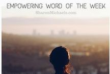 Empowering Word of the Week / You'll find a new word each week to empower yourself personally and professionally.