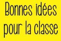 Bonnes idées pour la classe