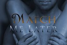 Match Me Later by Rachael Slate / Book 2.5 in the Chinese Zodiac Romance Series