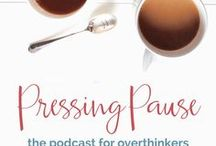 Pressing Pause podcast for overthinkers / Pressing Pause is the weekly podcast for overthinkers