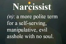 Narcissism  / NARCISSISTS ARE THE WORST. PERIOD.