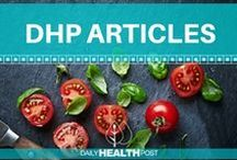 DHP Articles / DailyHealthPost.com articles about healing foods, nutrition and fitness for natural, vibrant health