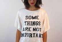 Words on Clothes / Words, messages and slogan that fashion designers want to share with us... obviously strictly in English !!!