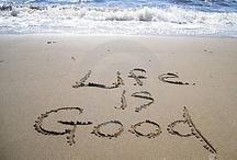 Life Is Good / by Terri Weddle Troyan