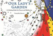 Our Lady's Garden-a peaceful space for coloring and prayer / + Pray and reflect asking Our Lady's intercession for your special intentions + Share your color-artwork of the free download by artist Veruschka Guerra at www.Pauline.org/OLG   +  Pray for the intentions of others who have posted their artwork from the soon-to- be-released Our Lady's Garden: A Coloring Book for Prayer and Meditation + Free drawings from submissions - winners will receive a copy of this highly acclaimed new title