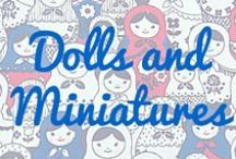 Dolls and Miniatures / Dolls and Doll House Miniatures.