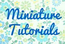 Miniature Tutorials / Doll house miniature tutorials, and tutorials which can be scaled down.