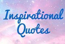 Inspirational Quotes / Inspirational, motivational and uplifting quotes.