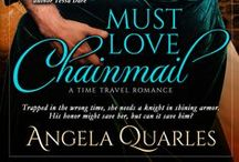 "Must Love Chainmail / Inspiration for this novel... Must Love Chainmail: A Time Travel Romance by Angela Quarles  Trapped in the wrong time, she needs a knight in shining armor, but this damsel in distress might be the real savior.  ""A fresh, charming new voice"" – New York Times bestselling author Tessa Dare"