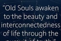 Old Souls / A selection of Old Soul quotes and articles from don Mateo Sol and Aletheia Luna.