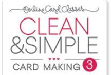 Clean & Simple 3 Online card classes