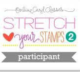 Stretch your stamps II Online card class