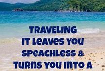 Quotes - Travel / Travel Quotes - Great words to inspire or accompany your next vacation