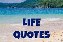 Quotes - Life / Collection of our favorite quotes on life!