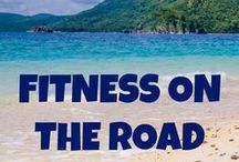 Fitness on the Road / Staying fit while traveling tips