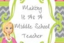 Making It As A Middle School Teacher / by Michelle Lundy
