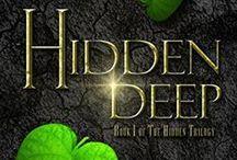 HIDDEN DEEP / HIDDEN DEEP is the first book in the The Hidden Saga, a YA fantasy/paranormal romance series.