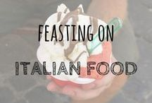 Feasting on Italian Food / Surely everyone's first thought about Italy has to be the food, there's a plethora of delicious delights, here are some of our favourites.