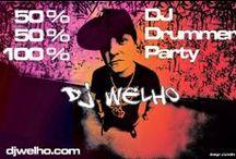 DJWELHO / 50%Drummer 50%DJ 100%Party  www.djwelho.com