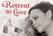 Retreat to Love / My contemporary romance Retreat to Love - set in a artist retreat I made up and set near the adorable town of Wimberley, Texas.