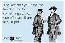 Stupidity / by Irene Brooks