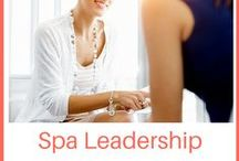 Spa Leadership / Strong spa leadership is a foundational skill you need in order to operate a profitable & personally fulfilling spa.