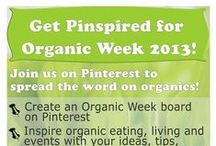 Organic Week 2013 / Looking for ways to celebrate organics? Find suggestions here! Organic eating, living and events #organic #OrganicWeek / by Organic Week