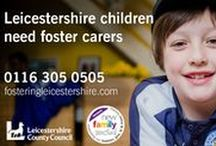 Fostering / Leicestershire children need safe and loving homes. To find out about fostering call us on 0116 305 05 05 or visit www.fosteringleicestershire.com