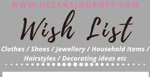 Wish List (hair, home, fashion, etc) of Helens Journey / things I like/want - shoes, clothes, hairstyles, etc