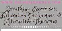 Breathing Exercises & Relaxation Techniques & Alternative Therapies ~ A Helen's Journey Collection