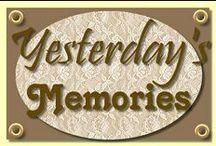 Yesterday's Memories / by Andrea Zajdel