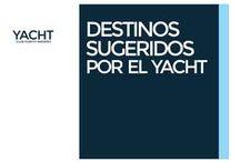 Destinos / Destinos sugeridos por el YACHT.