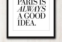 """Paris is always a good idea."""