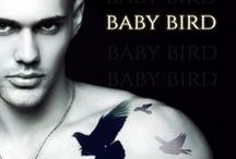"Baby Bird | a novel / wattpad story updated weekly from emalynne wilder ""baby bird"" https://www.wattpad.com/story/71887842-baby-bird"