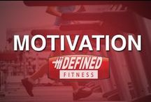 Motivation / Sometimes motivation is the hardest part. Motivate the mind, and the body will follow.