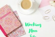 Working Mom Life / Tips and advice for moms working outside of the home. Help for moms who work at home .. Balancing work life and mom life. Getting rid of mom guilt for working moms.