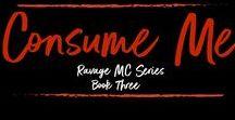 Consume Me by Ryan Michele / Ravage MC Series www.books2read.com/consumeme