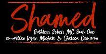 Shamed (Ruthless Rebels MC Book One) co-written by Ryan Michele and Chelsea Camaron / Goodreads: https://www.goodreads.com/book/show/33357304-shamed  www.books2read.com/shamed1