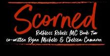 Scorned (Ruthless Rebels MC Boon Two) co-written by Ryan Michele and Chelsea Camaron / www.books2read.com/scorned3