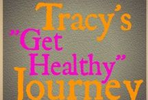 "Tracy's ""Get Healthy"" Journey / I have started on a 10 week journey to eat healthy, work out moderately and lose the muffin top so I fit back into my favorite jeans. I will share how I started, what motivated me to make a change, what I did, what I am learning, my challenges and how I organized it all."