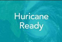 Hurricane Ready / Everything you need to be ready for Hurricane season