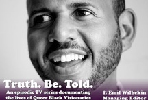 Seasons 1 & 2 / Truth. Be. Told. is an episodic television series documenting the lives of Queer Black Visionaries and innovators.Please check back often. Every few days we'll post the photo and bio of a stellar Queer Black Visionary who's committed for Seasons 1 or 2. / by Truth. Be. Told.